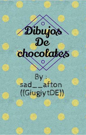 dibujos de chocolates//chocolato's draws by sad__afton