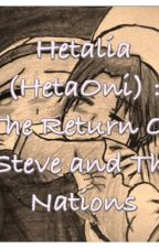 Hetalia (HetaOni) : The Return of Steve and The Nations by DesolatedTrash