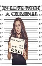 In Love With A Criminal (Camren) by karlamichele