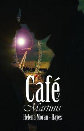 Café y Martinis Capitulo II: Independiente by HelenaMoranHayes