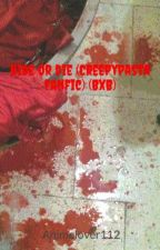 Hide or die (Creepypasta fanfic) (BxB) by Animelover112