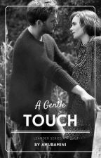 A Gentle Touch by Amubamini