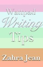 Wattpad Writing Tips by ZahraJean