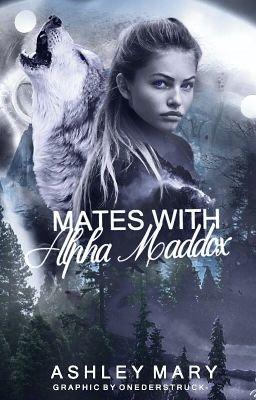 Mates with Alpha Maddox - Ashley M  - Wattpad