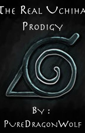 The Real Uchiha Prodigy by PureDragonWolf