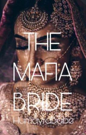 THE MAFIA BRIDE  by HumayraBabe