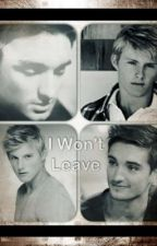 I Won't Leave (a Tom Parker/ Alexander Ludwig fanfic) by 1Dforeves
