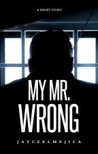 My Mr. Wrong (BoyxBoy) (COMPLETED) by JayceeLMejica