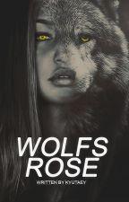 Wolfs Rose #Wattys2016 by Bookweerd