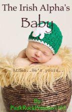 The Irish Alpha's Baby by blank20182020