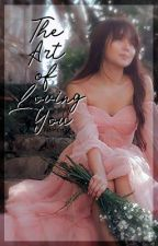 The Art of Loving You by patriciaxo
