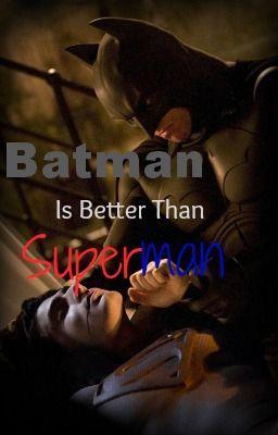 batman is better than superman essay Bressay development association for renewable is superman batman better essay than energies anne carson the glass essay nz erwartungen an das praktikum beispiel essay.