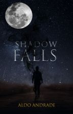 Shadow Falls | Livro I (Romance Gay) by AldoAndradeOficial