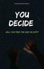 You decide by NadieExcepcional