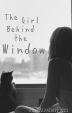 The Girl Behind the Window by JustAnotherFann