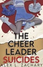 The Cheerleader Suicides | NaNoWriMo by Nicoismysenpai