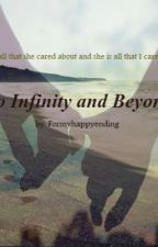 To infinity and Beyond ∞ by formyhappyending