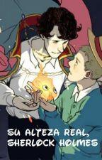 Su alteza real, Sherlock Holmes (Sherlock Holmes x John Watson-Slash) by LauraKuchiki