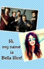 Hi, my name is Bella Hint (one direction fanfiction)(original story) by KaisaDaDirectioner