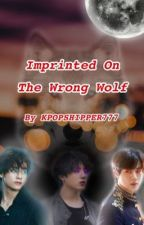Imprinted On The Wrong Wolf {Taejin} by KPOPSHIPPER777