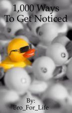 1,000 Ways to get Noticed by _Mungo_