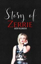 The Story of Zerrie ➳ [ON HOLD] by Avery_5SOS_1D
