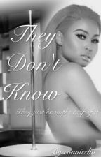 They Don't Know (Thug Love Story) by conniesha