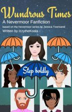 Wundrous Times: A Nevermoor Fanfiction by IzzytheKoala