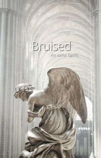 bruised (an ezria fanfic) {student/teacher}