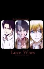 Love Wars (An Attack On Titan Fanfiction) by MultiFandomGirll