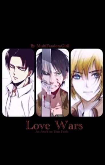 Love Wars (An Attack On Titan Fanfiction)