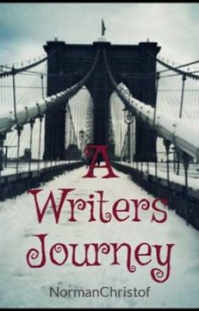A Writers Journey - Part Deux by NormanChristof