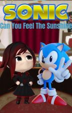 Sonic: Can You Feel the Sunshine (Male! Classic Sonic! Reader x Chibi Ruby Rose) by NotGonnaSayMahNaym