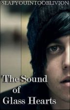 The Sound of Glass Hearts {Kellin Quinn} (Watty Awards 2013) by SlapYouIntoOblivion