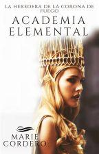 La Heredera de la Corona de Fuego: Academia Elemental by mbdilema