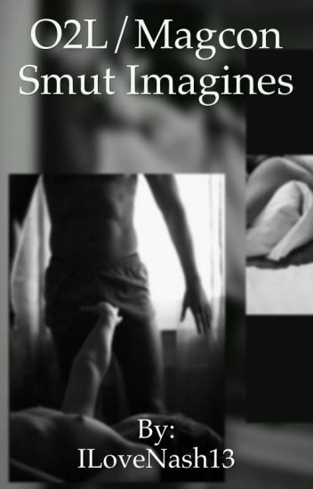 Dirty O2L/Magcon Smut Imagines