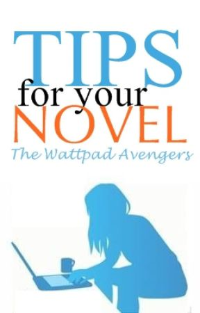 Tips for your novel by TheWattVengers