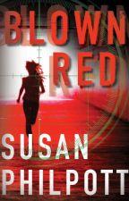 Blown Red by SusanPhilpott
