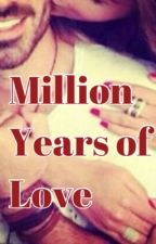 Million Years Of Love by ZeusLykos