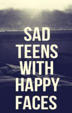 Sad teens with happy faces. by Stylinsonxbabe