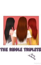 The Riddle Triplets by Slytherins_Queen_