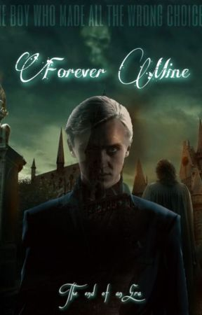 Forever Mine - Book 4 (Draco Malfoy) by calliebby