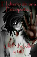 El diario de una Psicopata... Jeff the killer y tu. by Monse_Radke