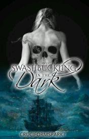 Swashbuckling in the Dark by CruciformSpark7