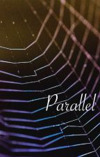 Parallel (Currently Being Edited) by athenian201