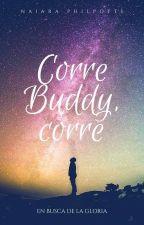Corre Buddy, corre by NaiiPhilpotts