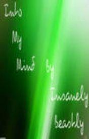 Into My Mind by InsanelyBeastly