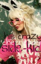 His Crazy, Cheerleader Side-kick by krisbaba
