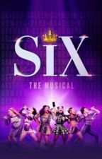 Six the Musical Oneshots by we_stan_six
