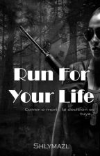 Run for your life by Lisha-chan